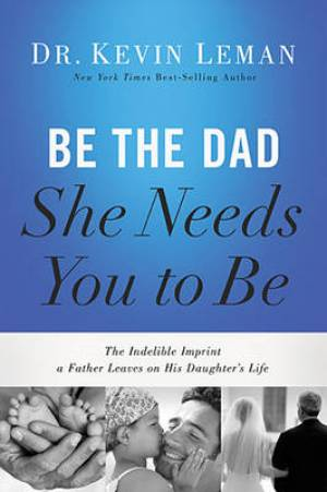 Be The Dad She Needs You To Be Hb