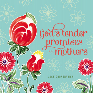 Gods Tender Promises For Mothers