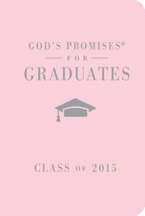 God's Promises for Graduates: Class of 2015 - Pink