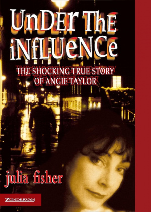 Under the Influence: Angie Taylor's Dramatic Story of Release