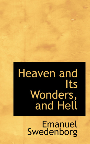 Heaven and Its Wonders, and Hell