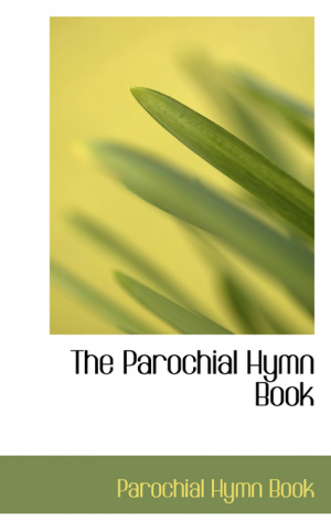 The Parochial Hymn Book