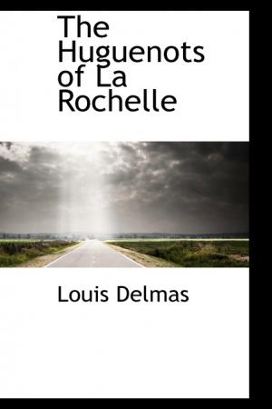 The Huguenots of La Rochelle