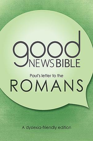 Good News Bible Dyslexia-Friendly Romans