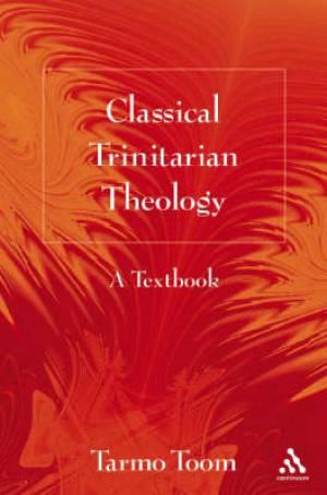 Classical Trinitarian Theology