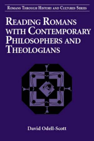 Reading Romans With Contemporary Philosophers And Theologians