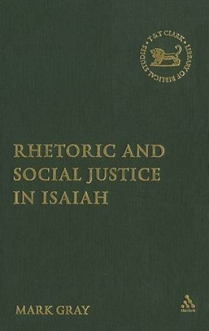 Isaiah : Rhetoric and Social Justice in Isaiah