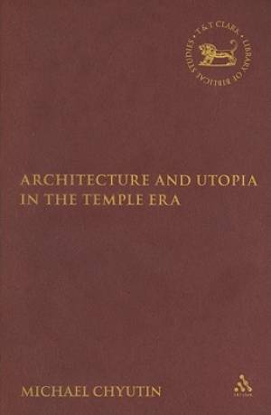 Architecture and Utopia in the Temple Era
