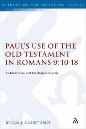 Paul's Use of the Old Testament in Romans 9:10-18