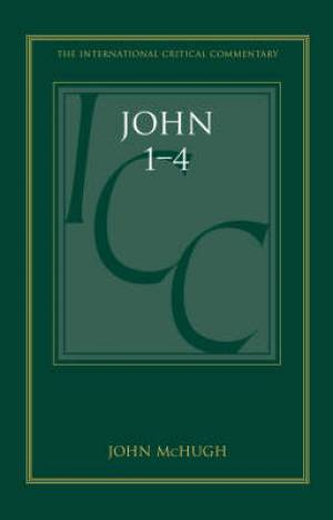 John 1-4 : International Critical Commentary