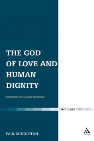 The God Of Love And Human Dignity