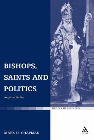 Bishops, Saints And Politics