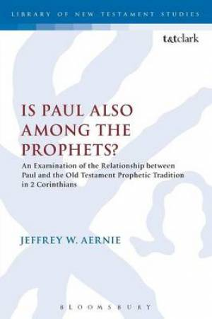 Is Paul Also Among the Prophets?