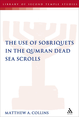 The Use of Sobriquets in the Qumran Dead Sea Scrolls