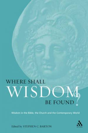 Where Shall Wisdom be Found?