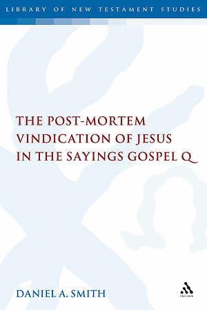 The Post-Mortem Vindication of Jesus in the Sayings Gospel Q