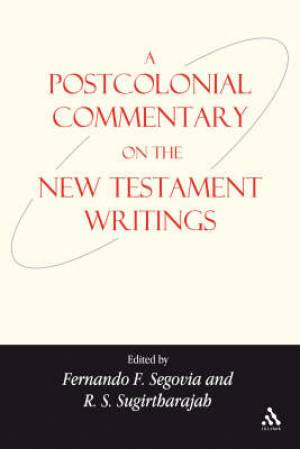 New Testament : Postcolonial Commentary On The New Testament Writings