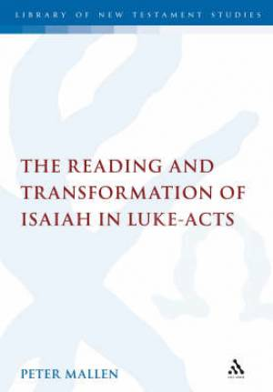 Reading And Transformation Of Isaiah In Luke-Acts