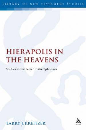 Ephesians : Hierapolis In The Heavens
