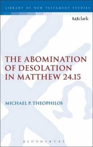 The Abomination of Desolation in Matthew 24.15