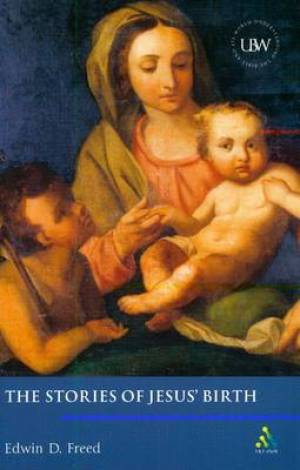 Stories Of Jesus' Birth: A Critical Introduction