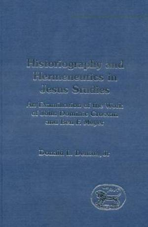 Historiography and Hermeneutics in Jesus Studies