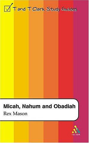 Micah,Nahum & Obadiah : T & T Clarke Study Guides