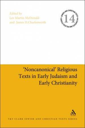 """Non-Canonical"" Religious Texts in Early Judaism and Early Christianity"