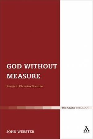 God Without Measure: Working Papers in Christian Theology God and the Works of God