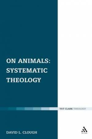 On Animals: Systematic Theology