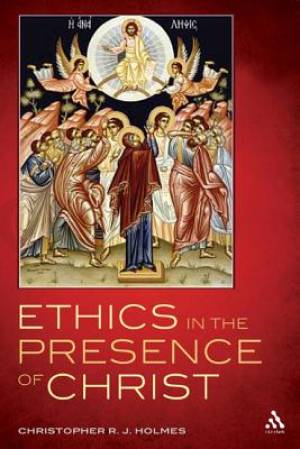 Ethics in the Presence of Jesus
