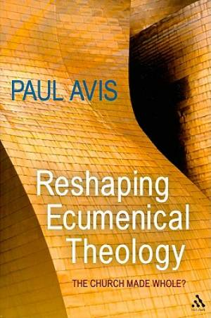 Reshaping Ecumenical Theology