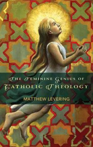 The Feminine Genius of Catholic Theology