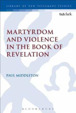 Martyrdom and Violence in the Book of Revelation