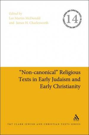 Non-Canonical Religious Texts in Early Judaism and Early Christianity