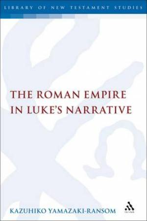 The Roman Empire in Luke's Narrative