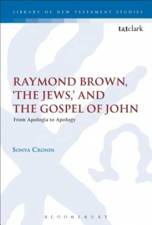Raymond Brown, 'The Jews,' and the Gospel of John