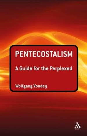Pentecostalism: a Guide for the Perplexed