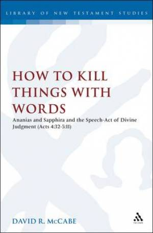 How to Kill Things with Words