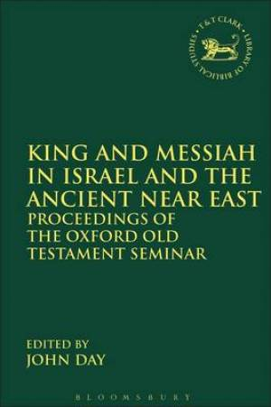 King and Messiah in Israel and the Ancient Near East