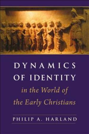 Dynamics and Identity in Early Christianity