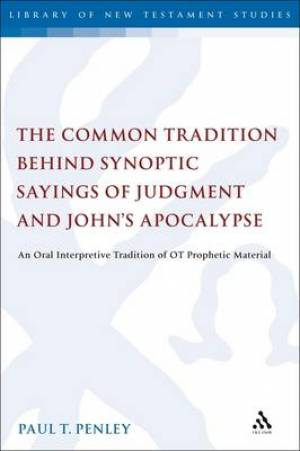 The Common Tradition Behind Synoptic Sayings of Judgment and John's Apocalypse