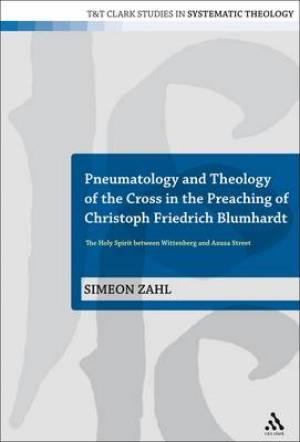 Pneumatology and Theology of the Cross in the Preaching of Christoph Friedrich Blumhardt