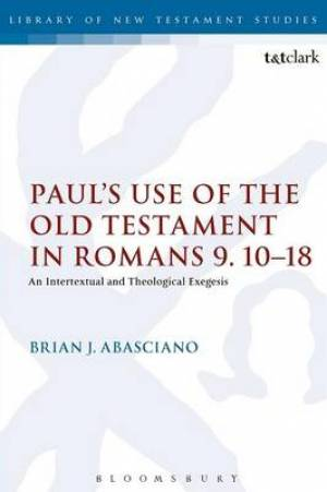 Paul's Use of the Old Testament in Romans 9.10-18