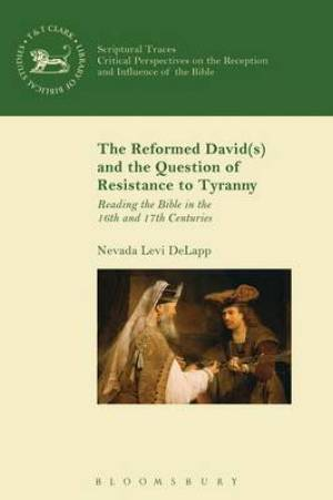 The Reformed David (s) and the Question of Resistance to Tyranny