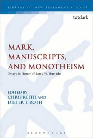 Mark, Manuscripts, and Monotheism