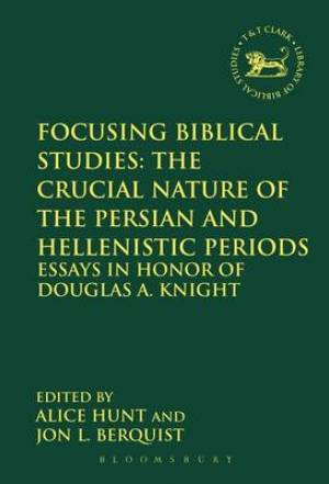 Focusing Biblical Studies: The Crucial Nature of the Persian and Hellenistic Periods