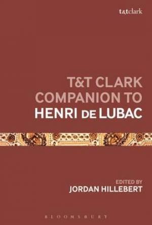 T&T Clark Companion to Henri de Lubac