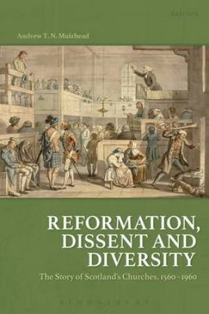 Reformation, Dissent and Diversity