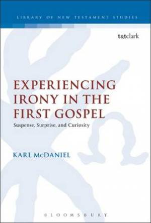 Experiencing Irony in the First Gospel